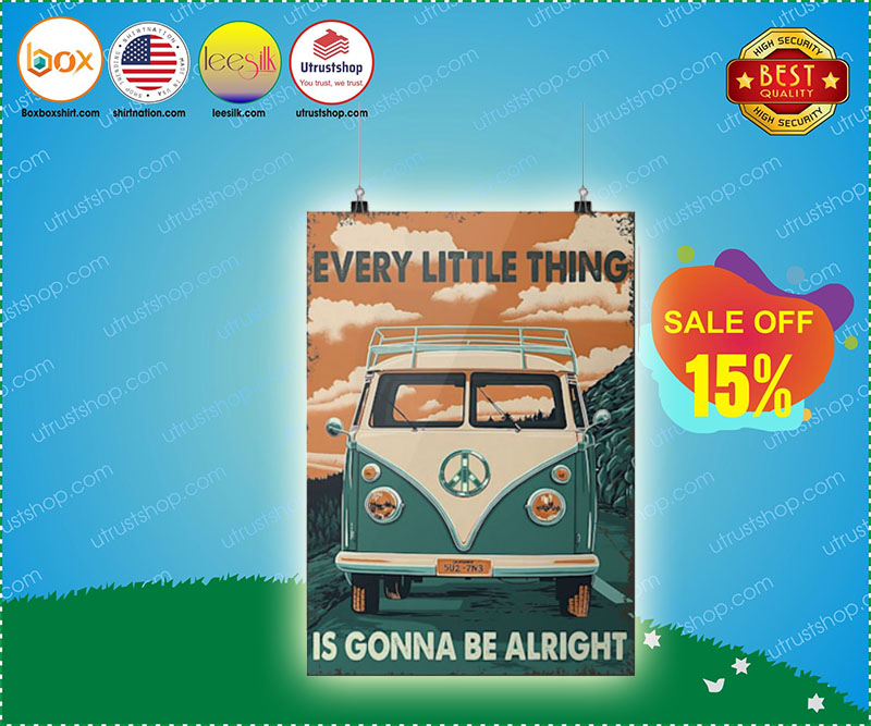 Every little thing is gonna be alright poster