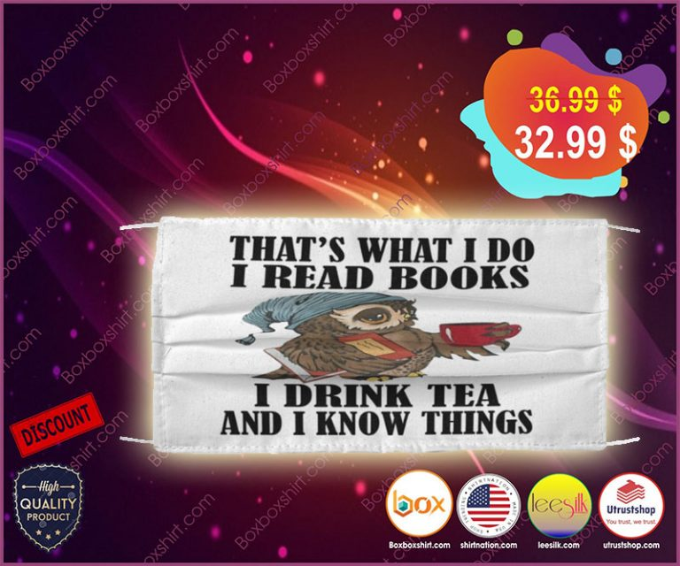 Owl that's what I do I read books I drink tea and I know things face mask