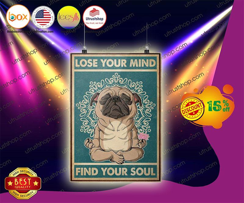 Pug dog lose your mind find your soul poster