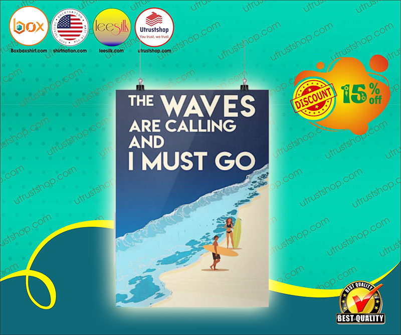Surfing The waves are calling and I must go poster