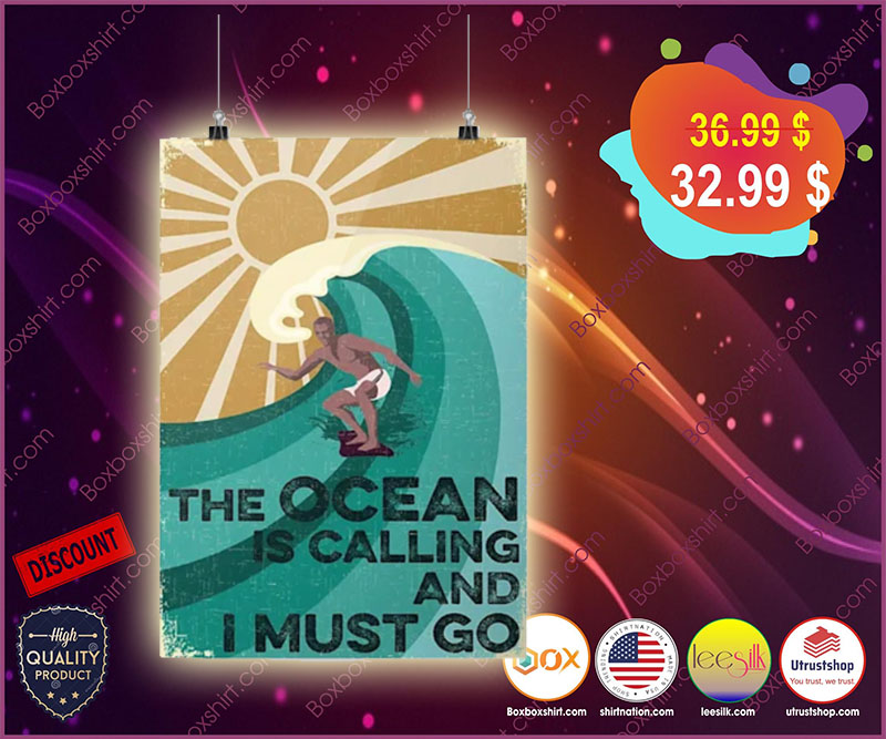 Surfing the ocean is calling and I must go poster
