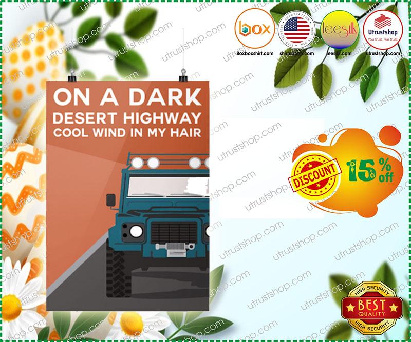 Truck on a dark desert highway cool wind in my hair poster