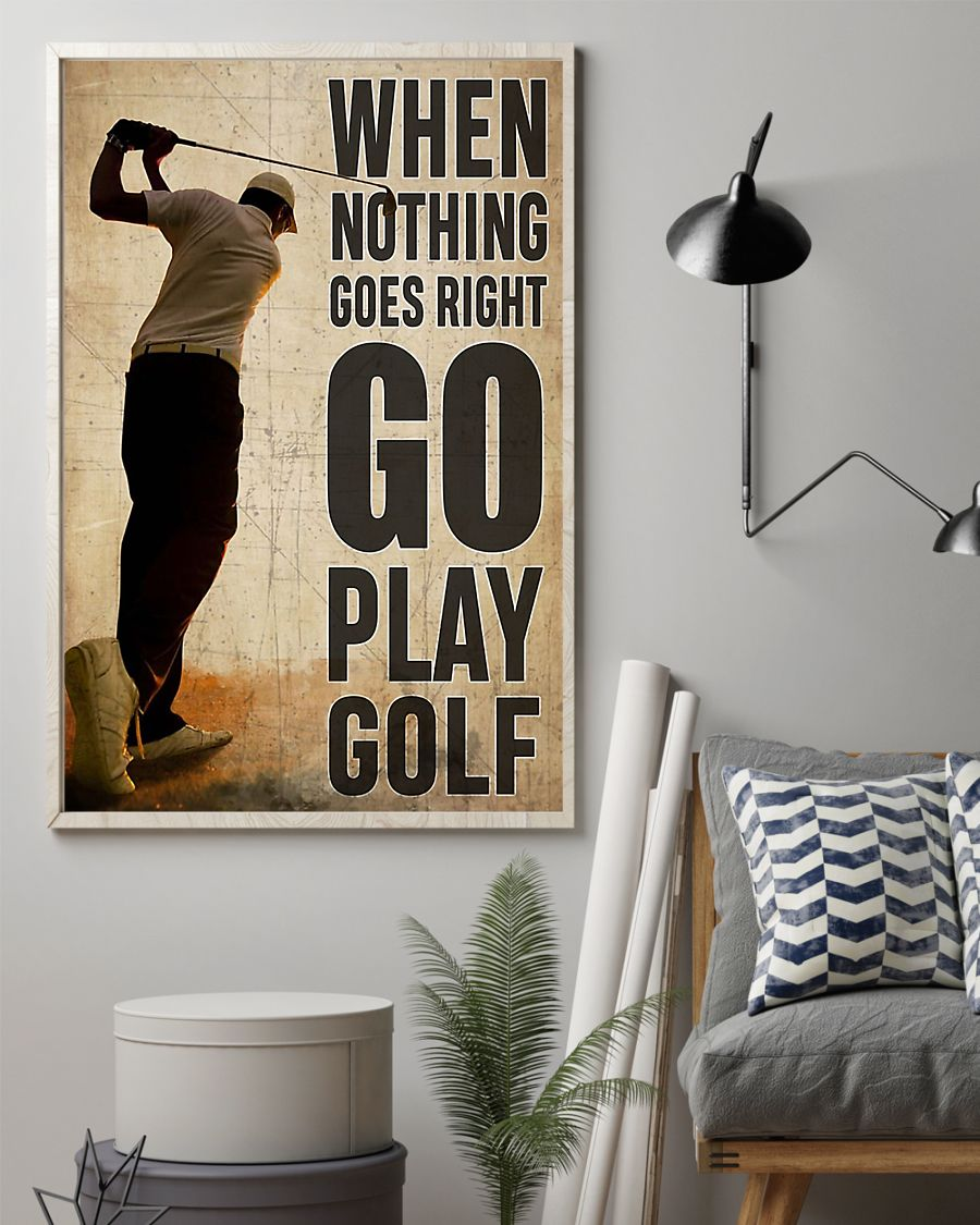 When nothing goes right go play golf poster
