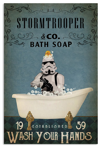 Stormtrooper and co bath soap wash your hands poster
