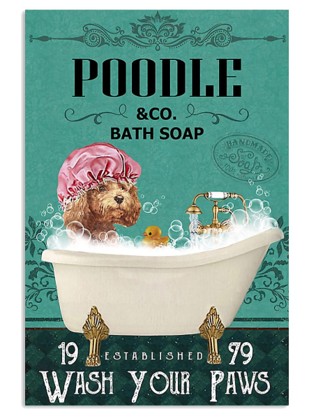 Poodle dog and co bath soap established 1979 wash your paws poster
