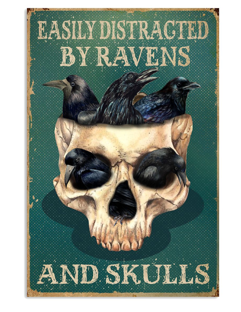 Easily distracted by ravens and skulls poster