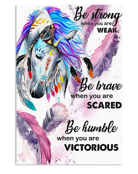 Horse be strong when you are weak poster