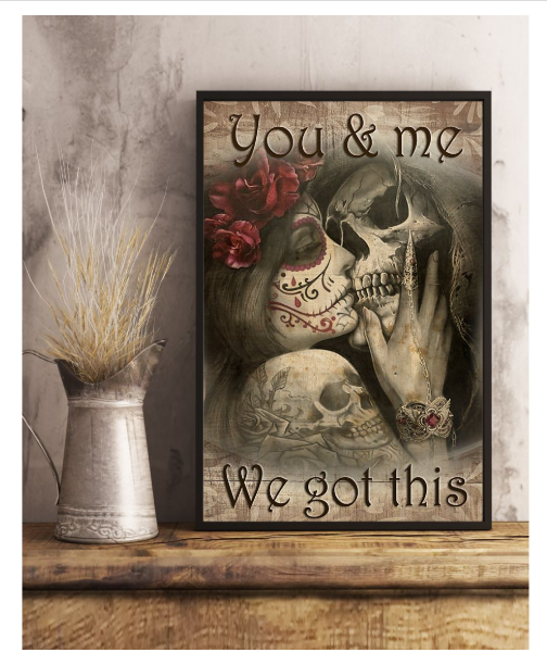 Skull Tattoos you and me we got this poster