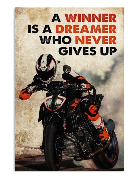 Biker a winner is a dreamer who never gives up poster