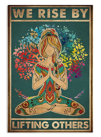 Yoga girl we rise by lifting others poster
