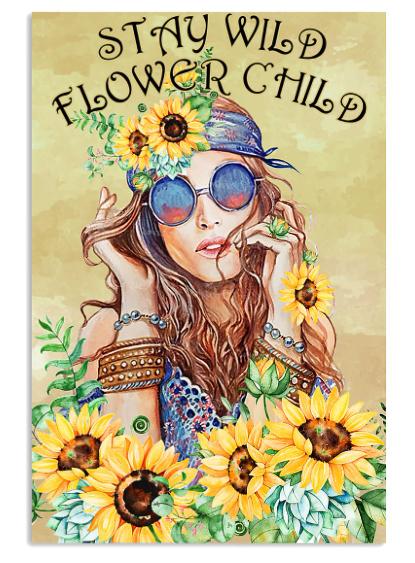 Stay wild flower child poster