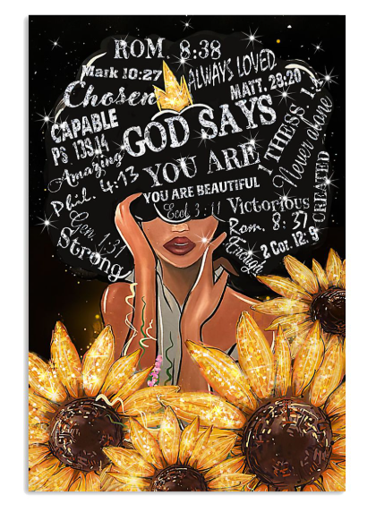 Black Girl Sunflower God says you are beautiful poster