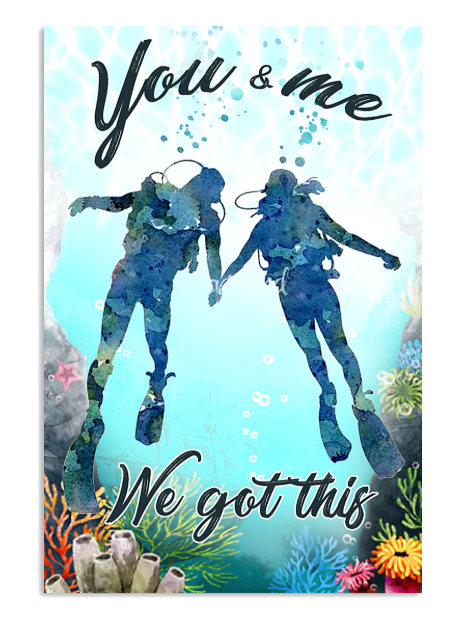 Diving you and me we got this poster