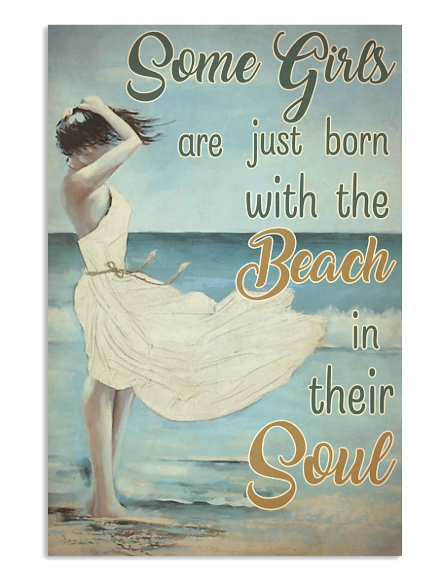 Some girls are just born with the beach in their soul poster