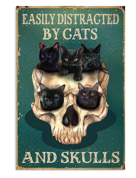 Easily distracted by cats and skulls poster