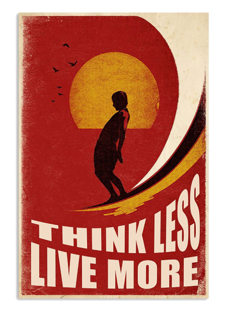 Surfing think less live more poster