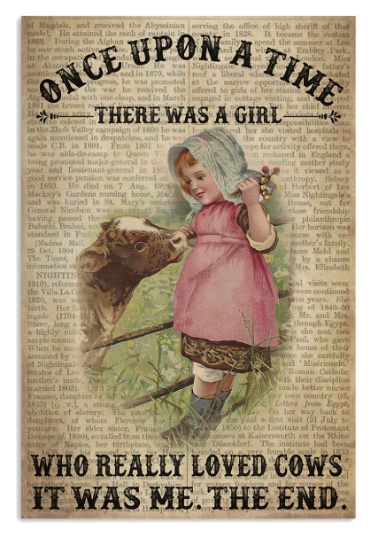 Once upon a time there was a girl who really loved cow poster