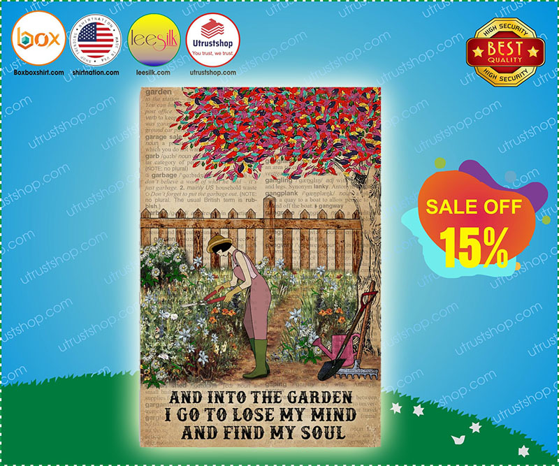 Girl and into the garden I go to lose my mind and find my soul poster