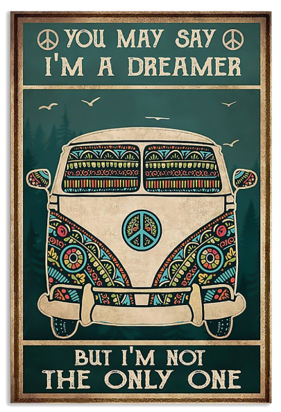 Hippie Bus you may say i'm a dreamer but i'm not the only one poster