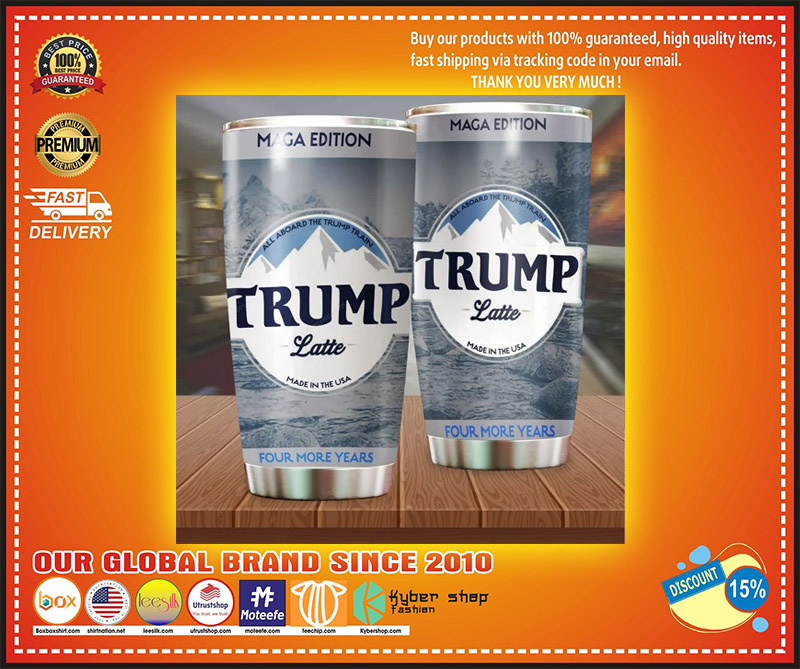 All aboard the trump latte made in the usa four more years tumbler 3
