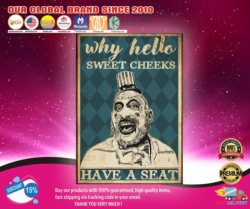 Captain Spaulding Why hello sweet cheeks have a seat poster1