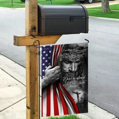 Jesus Dont be afraid just have faith American flag2