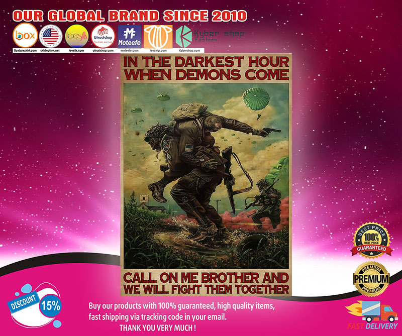 Military In the darkest hour when demons come call on me drother poster1