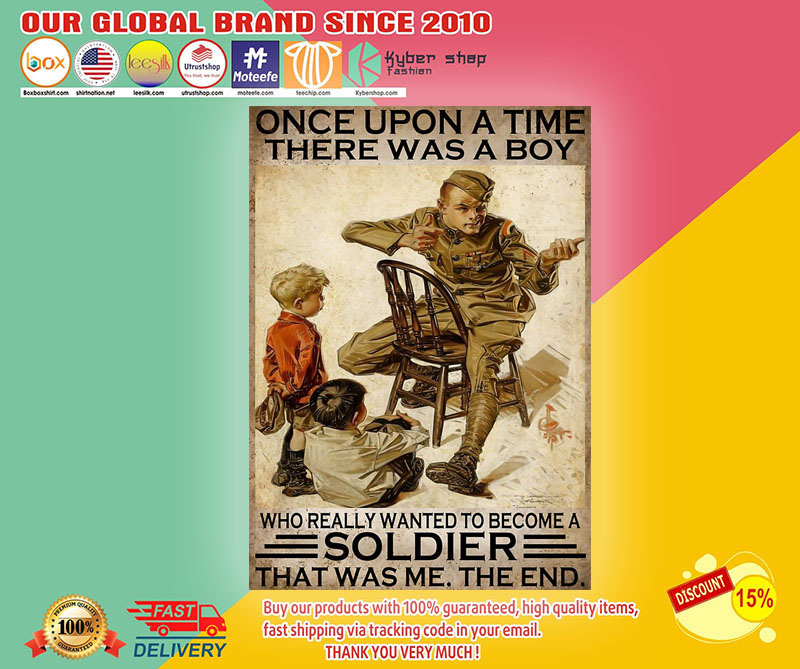 Once upon a time there was a boy who really wanted to become a soldier poster1