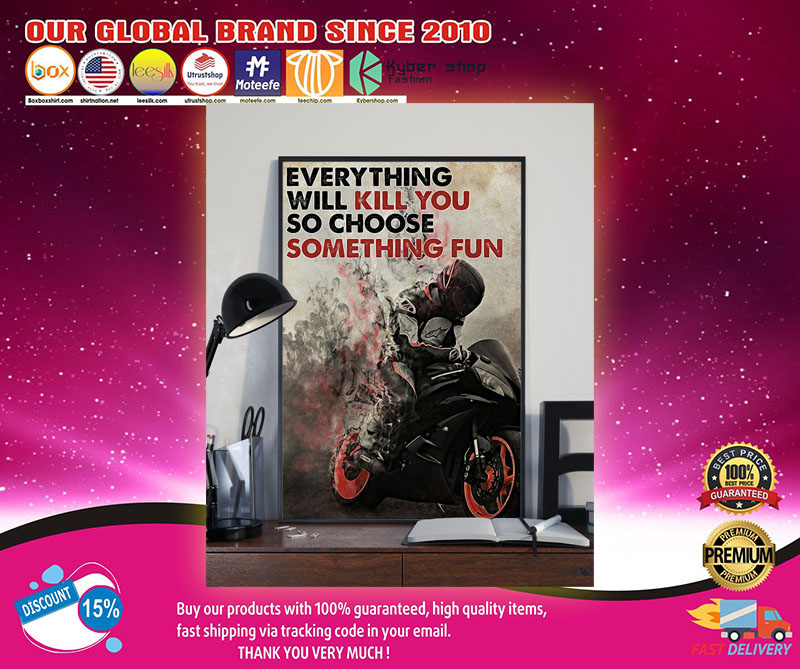 Racer everything will kill you so choose something fun poster1