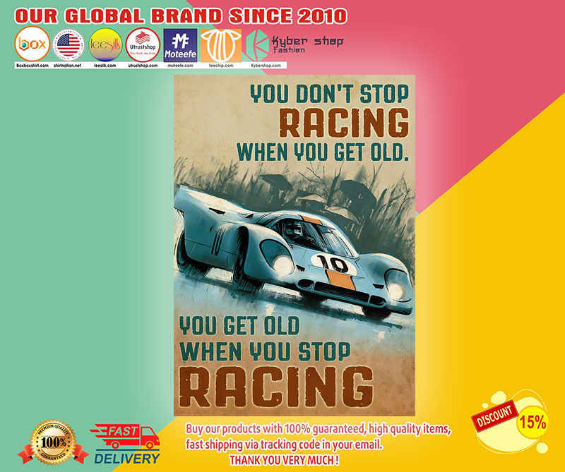 You don't stop racing when you get old poster1