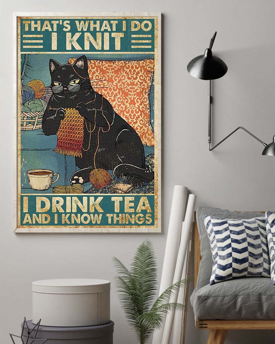 Black cat that's what I do I knit I drink tea and I know things poster
