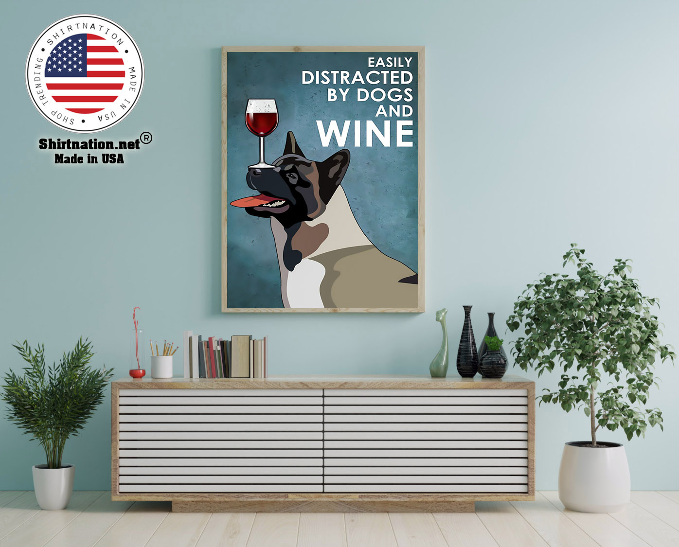 Dog american akita easily distracted by dogs and wine poster