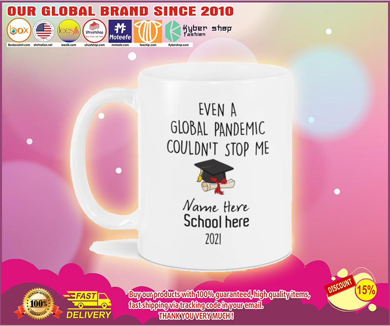 Even a global pandemic couldn't stop me custom school name 2021 mug