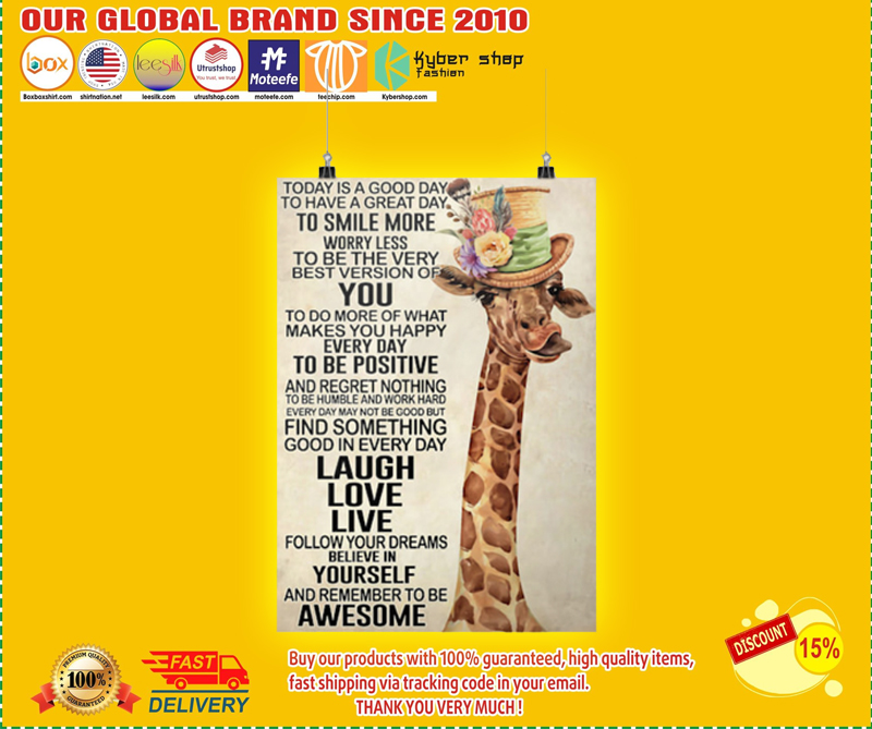 Giraffe today is a good day to have a great day to smile more poster