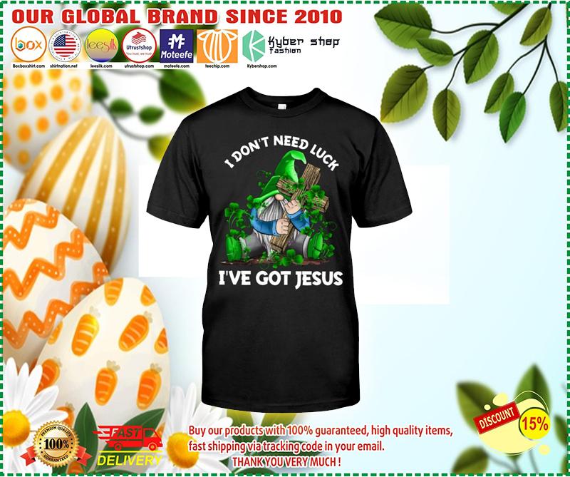 Gnomes hug Cross I don't need luck I've got jesus shirt