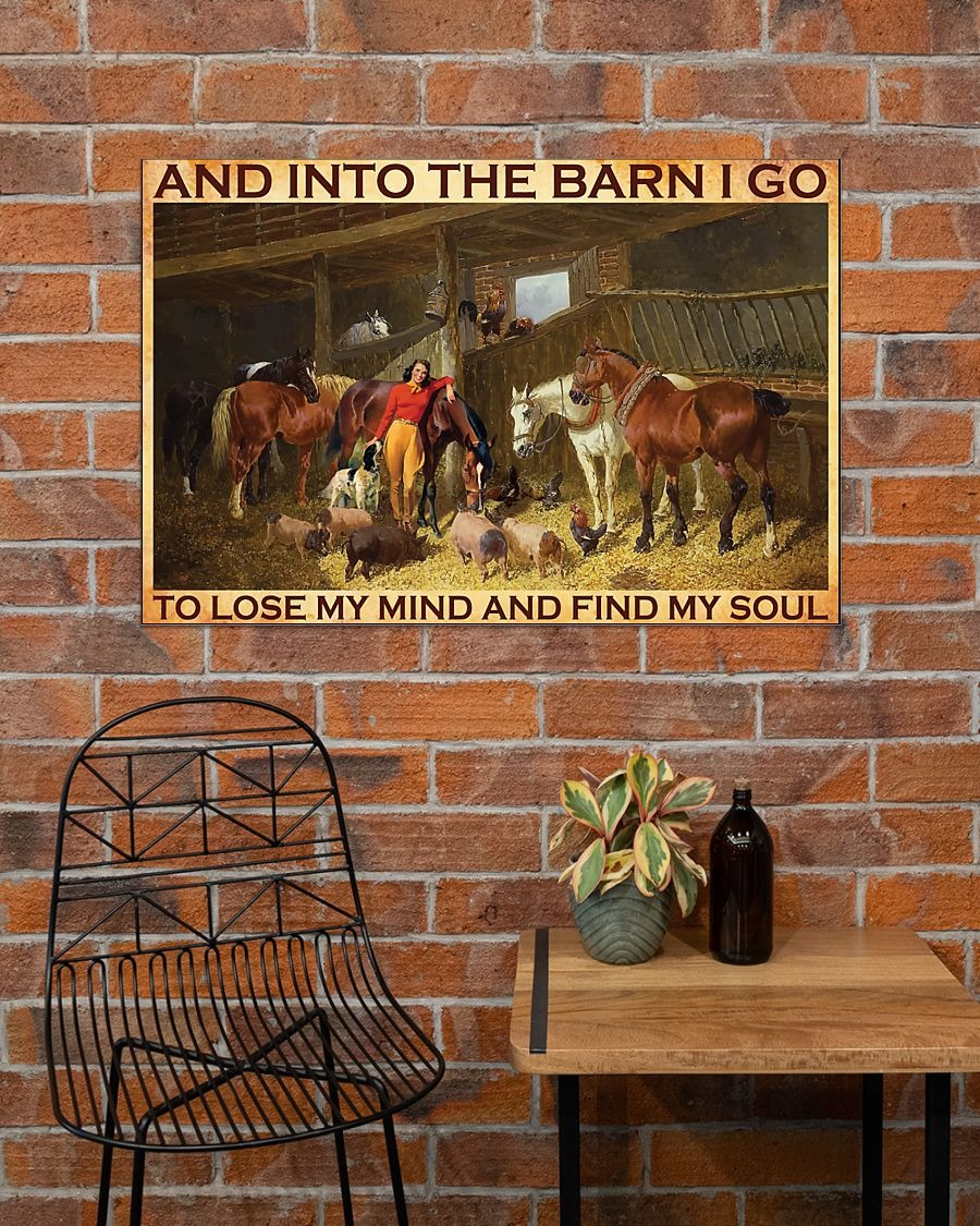 Horse and into the barn I go to lose my mind and find my soul poster