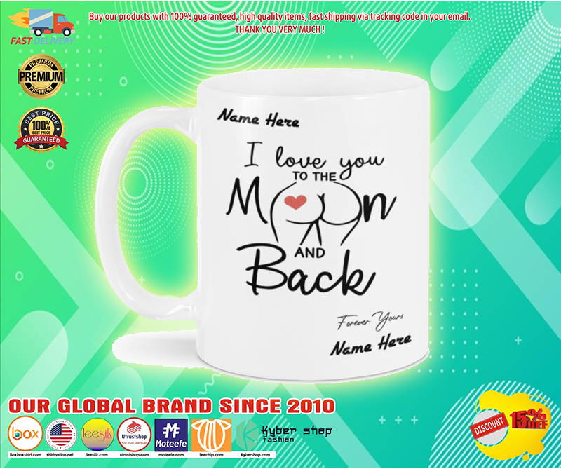 I love you to the moon and back forever your custom name mug