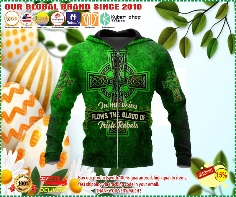 In my veins flows the blood of irish rebels 3D hoodie 1 2