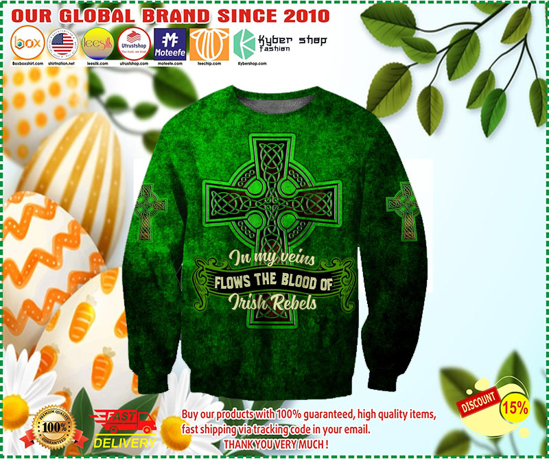 In my veins flows the blood of irish rebels 3D hoodie 2 1