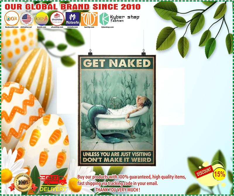 Mermaid get naked unless you are just visiting dont make it weird poster