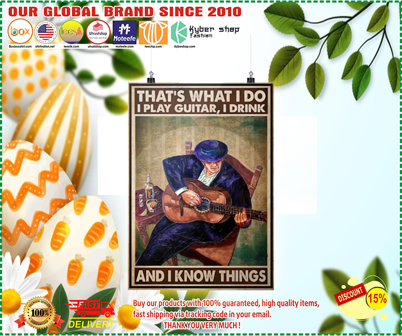 Old man Thats what I do I play guitar I drink and I know things poster 2 1