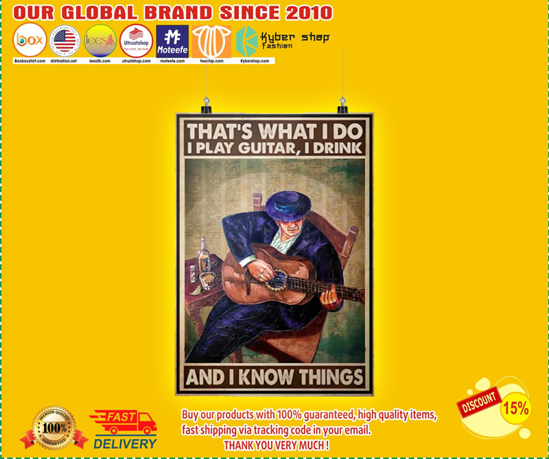 Old man Thats what I do I play guitar I drink and I know things poster 4