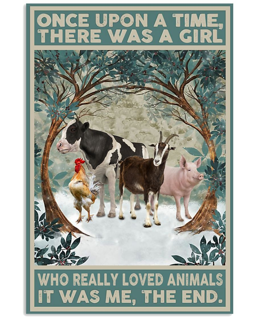 Once upon a time there was a girl who really loved animals poster