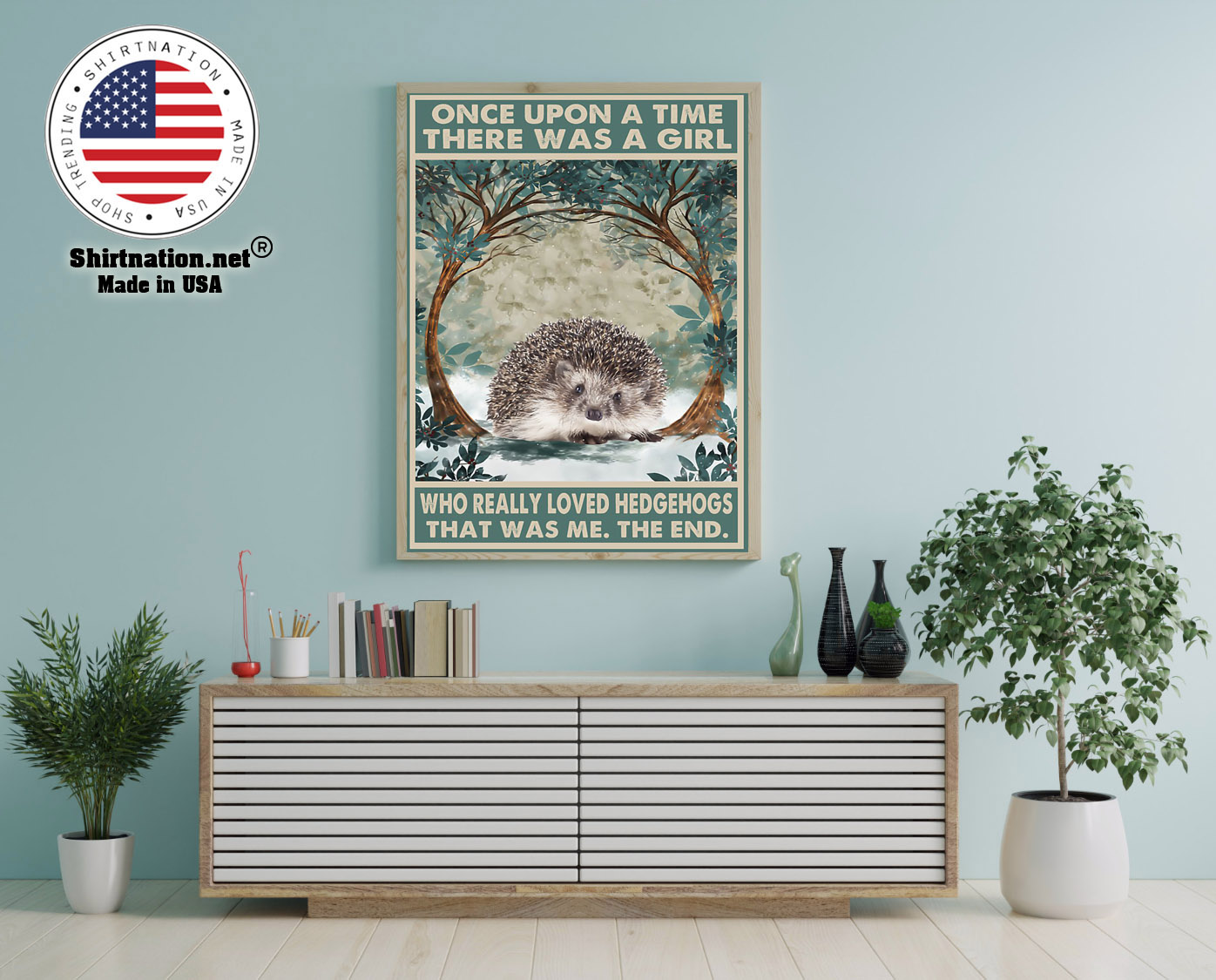 Once upon a time there was a girl who really loved hedgehogs poster 12