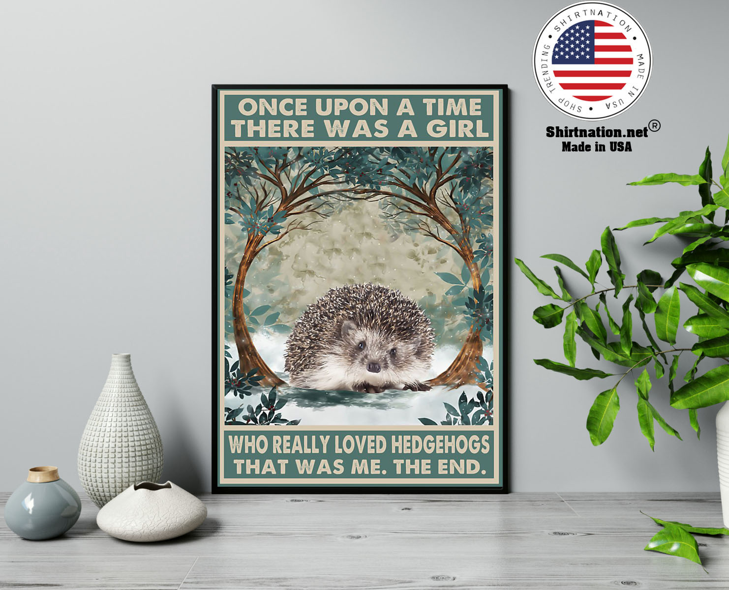 Once upon a time there was a girl who really loved hedgehogs poster 13