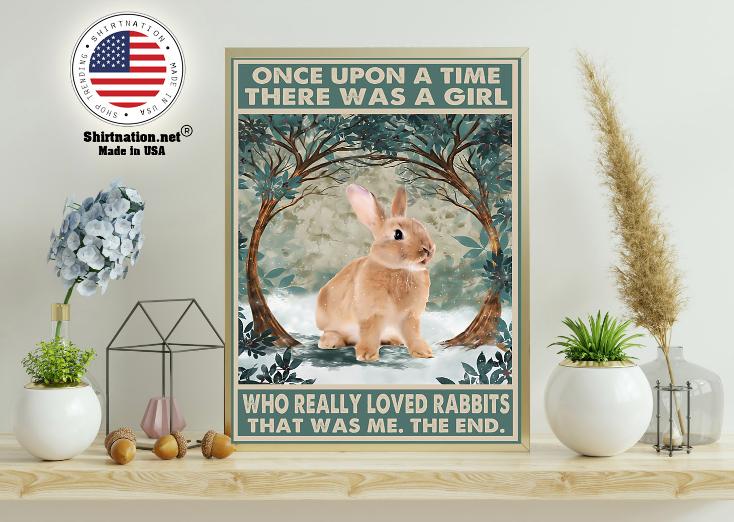 Once upon a time there was a girl who really loved rabbits poster