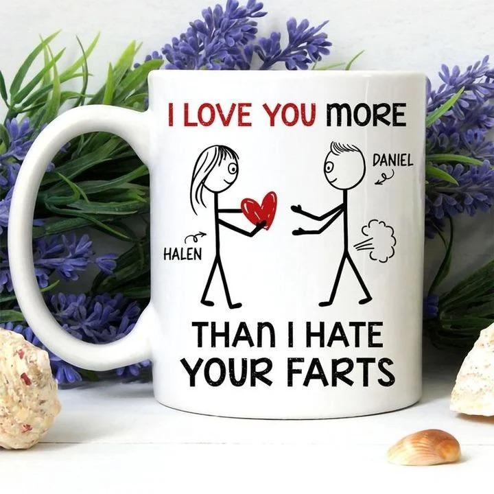 Valentine I love you more than I hate your farts mug