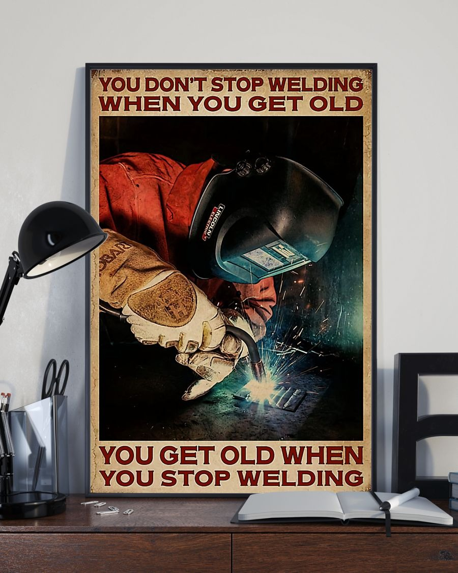 You don't stop welding when you get old poster