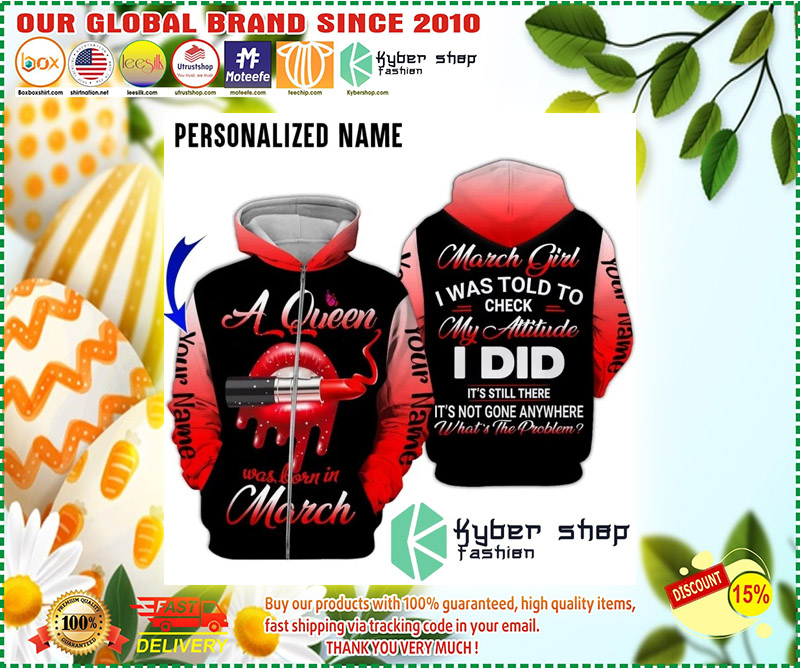 A queen was born in march custom name 3D hoodie 3