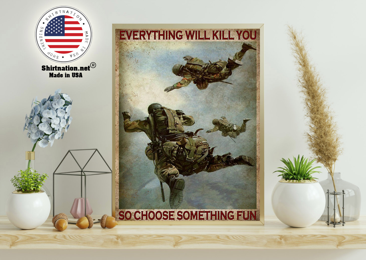 Air force everything will kill you so choose something fun poster 21